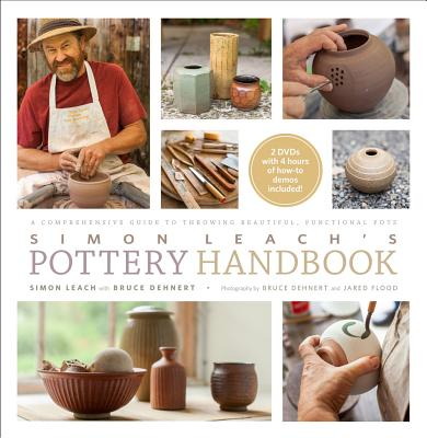 Simon Leach's Pottery Handbook By Leach, Simon/ Dehnert, Bruce/ Flood, Jared (PHT)